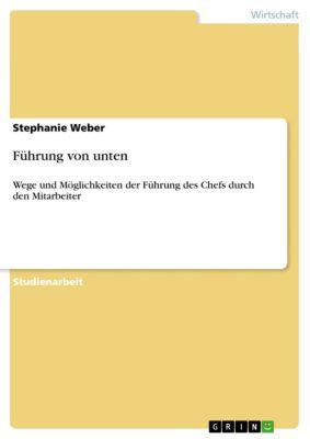 Führung von unten, Stephanie Weber