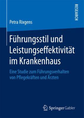 Führungsstil und Leistungseffektivität im Krankenhaus, Petra Rixgens