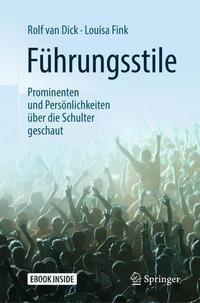 Führungsstile: Prominenten und Persönlichkeiten über die Schulter geschaut, Rolf van Dick, Louisa Fink