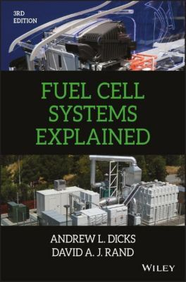 Fuel Cell Systems Explained, Andrew L. Dicks, David A. J. Rand