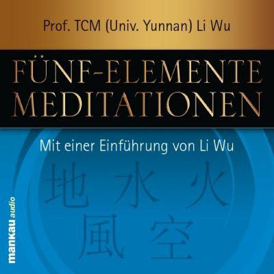Fünf-Elemente-Meditationen, 1 Audio-CD, Li Wu