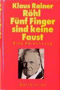 Fünf Finger sind keine Faust - Klaus R. Röhl |