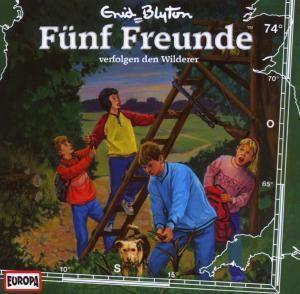Fünf Freunde Band 74: Fünf Freunde verfolgen den Wilderer (1 Audio-CD), Enid Blyton