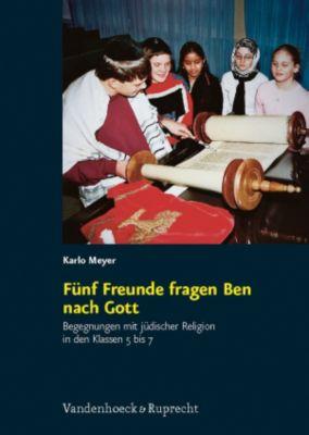 Fünf Freunde fragen Ben nach Gott, m. DVD-ROM, Karlo Meyer