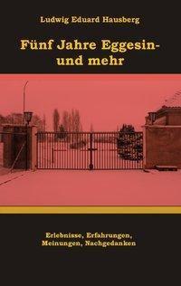 Fünf Jahre Eggesin - und mehr - Ludwig Eduard Hausberg pdf epub