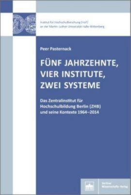 Fünf Jahrzehnte, vier Institute, zwei Systeme - Peer Pasternack pdf epub