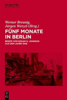Fünf Monate in Berlin, Edgar N. Johnson