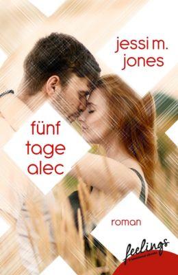 Fünf Tage Alec - Jessi M. Jones  
