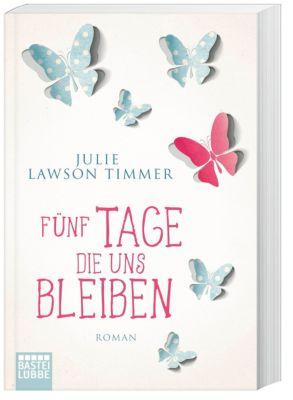 Fünf Tage, die uns bleiben, Julie Lawson Timmer