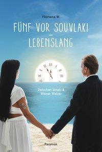 Fünf vor Souvlaki - lebenslang - Filomena W. |
