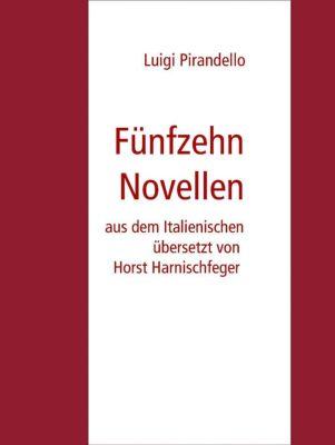 Fünfzehn Novellen, Luigi Pirandello, Horst Harnischfeger