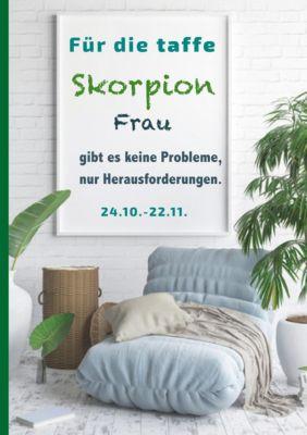 Für die taffe Skorpion Frau gibt es keine Probleme, nur Herausforderungen, Silvia Kaufer