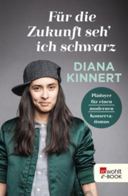 Für die Zukunft seh' ich schwarz, Diana Kinnert