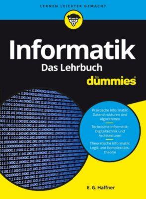 ...für Dummies: Informatik für Dummies. Das Lehrbuch, E. G. Haffner