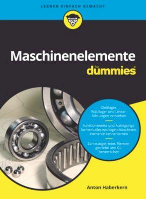 ...für Dummies: Maschinenelemente für Dummies, Anton Haberkern
