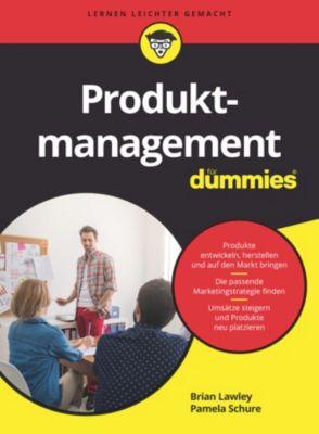 ...für Dummies: Produktmanagement für Dummies, Brian Lawley, Pamela Schure