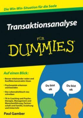 ...für Dummies: Transaktionsanalyse für Dummies, Paul Gamber