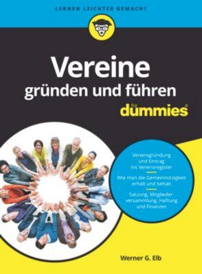 ...für Dummies: Vereine gründen und führen für Dummies, Werner G. Elb