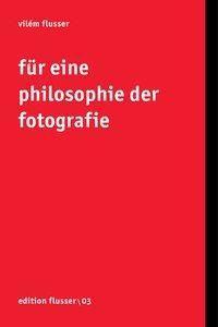 Für eine Philosophie der Fotografie, Vilém Flusser