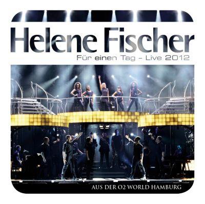 Für eine Tag - Live, Helene Fischer