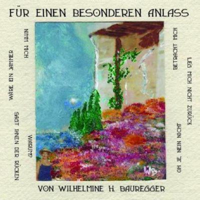 Für einen besonderen Anlass, von Wilhelmine H. Bauregger
