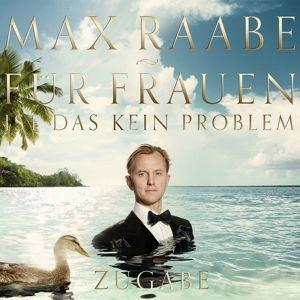 Für Frauen ist das kein Problem - Zugabe Edition (CD+DVD), Max Raabe
