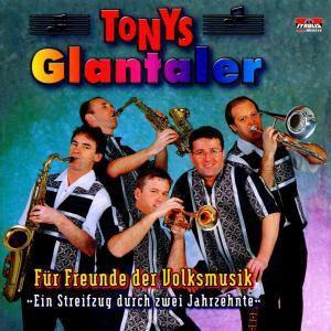 Für Freunde der Volksmusik, Tonys Glantaler