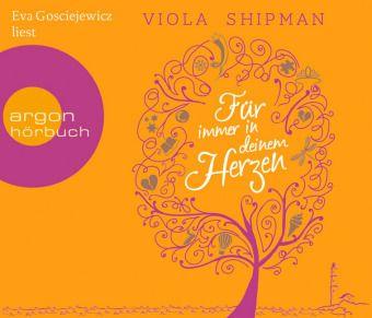 Für immer in deinem Herzen, 6 Audio-CDs, Viola Shipman