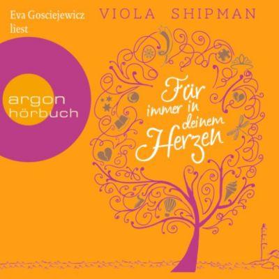 Für immer in deinem Herzen (Ungekürzte Lesung), Viola Shipman