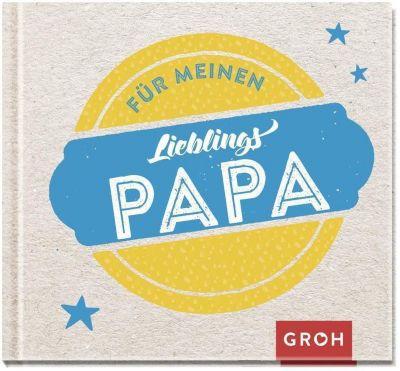 Für meinen Lieblingspapa - GROH Verlag |