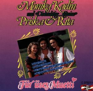 Für Üses Muetti, Monika Kaelin, Priska & Rita
