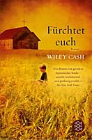 Fürchtet euch, Wiley Cash
