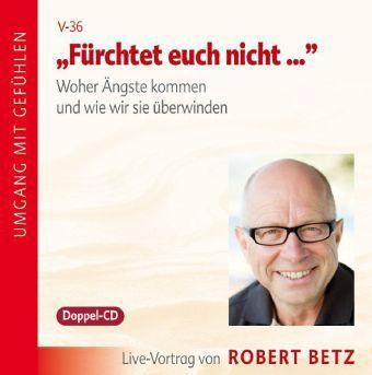 Fürchtet euch nicht..., Audio-CD, Robert Th. Betz