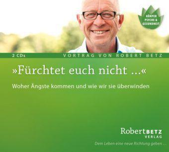 Fürchtet euch nicht..., Audio-CD, Robert Betz