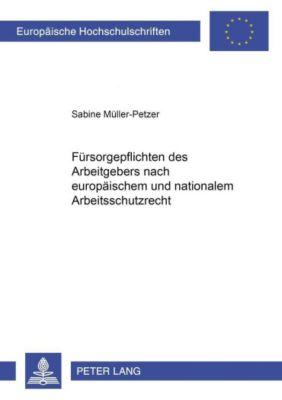 Fürsorgepflichten des Arbeitgebers nach europäischem und nationalem Arbeitsschutzrecht, Sabine Müller-Petzer