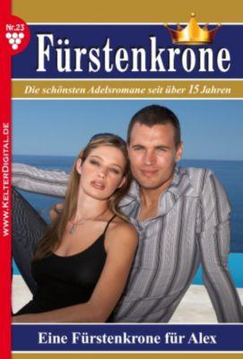 Fürstenkrone: Fürstenkrone 23 - Adelsroman, Caroline Winter