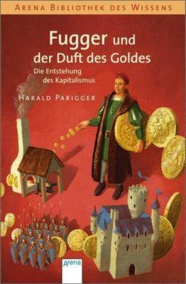 Fugger und der Duft des Goldes, Harald Parigger