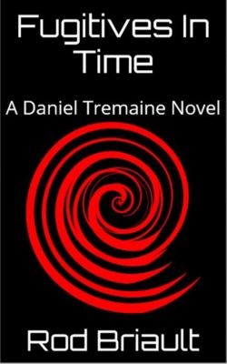 Fugitives in Time, Rod Briault