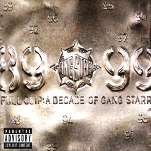 Full Clip: A Decade Of Gang Starr, Gang Starr