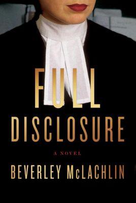 Full Disclosure, Beverley McLachlin