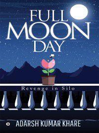 Full Moon Day, Adarsh Kumar Khare