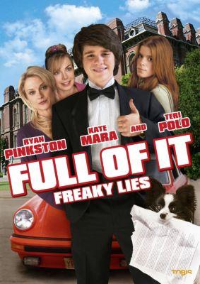 Full Of It - Freaky Lies, Jon Lucas, Scott Moore, Yoni Berkovits, Tony Dreannan, Tom Gammill, Max Pross