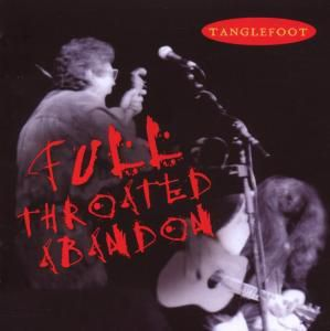 Full Throated Abandon, Tanglefoot