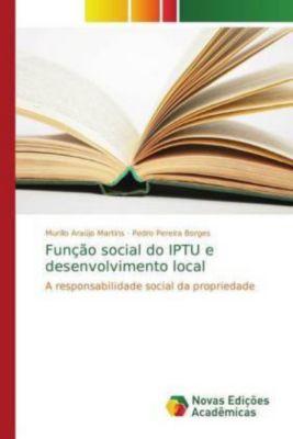 Função social do IPTU e desenvolvimento local, Murillo Araújo Martins, Pedro Pereira Borges
