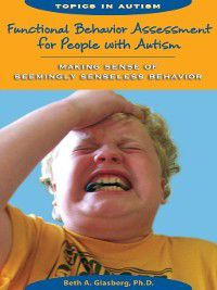 Functional Behavioral Assessment for People with Autism, Beth A. Glasberg