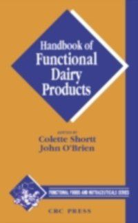 Functional Foods and Nutraceuticals: Handbook of Functional Dairy Products