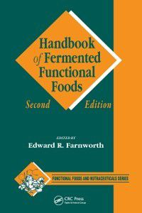 Functional Foods and Nutraceuticals: Handbook of Fermented Functional Foods, Second Edition