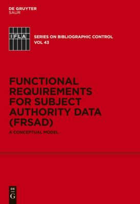 Functional Requirements for Subject Authority Data (FRSAD)