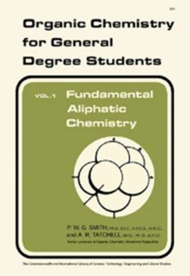 Fundamental Aliphatic Chemistry, A. R. Tatchell, P. W. G. Smith
