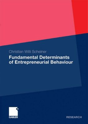 Fundamental Determinants of Entrepreneurial Behaviour, Christian Willi Scheiner